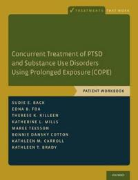 Concurrent Treatment of PTSD and Substance Use Disorders Using Prolonged Exposure (COPE)