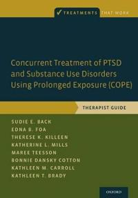 Concurrent Treatment of Ptsd and Substance Use Disorders Using Prolonged Exposure Cope