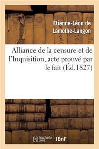 Alliance de La Censure Et de L Inquisition, Acte Prouve Par Le Fait . Lettre A M. Le Docteur D***