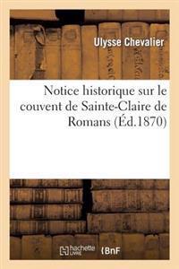 Notice Historique Sur Le Couvent de Sainte-Claire de Romans. Suivie de Deux Bulles In�dites