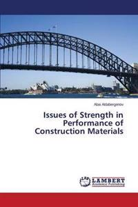 Issues of Strength in Performance of Construction Materials