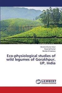 Eco-Physiological Studies of Wild Legumes of Gorakhpur, Up, India