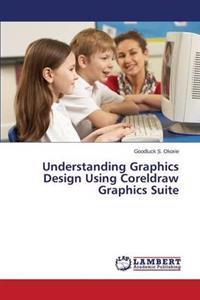 Understanding Graphics Design Using CorelDRAW Graphics Suite