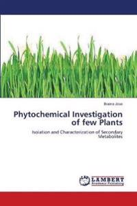 Phytochemical Investigation of Few Plants