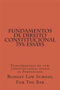 Fundamentos de Direito Constitucional 75% Essays: Fundamentals of 75% Constitutional Essays in Portuguese