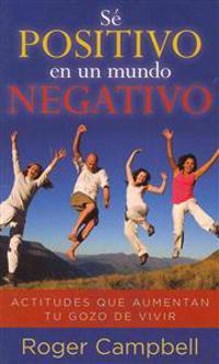 Se Positivo En Un Mundo Negativo = Staying Positive in a Negative World