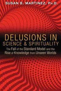 Delusions in Science & Spirituality