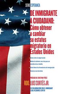De inmigrante a ciudadano / A Simple Guide to US Immigration