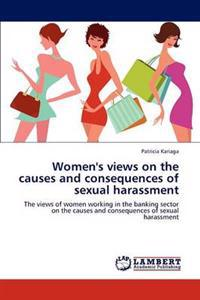 Women's Views on the Causes and Consequences of Sexual Harassment