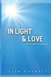 In Light & Love: My Guide to Balance