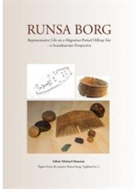 Runsa Borg : representative life on a Migration Period hilltop site – a Scandinavian perspective