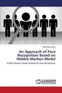 An Approach of Face Recognition Based on Hidden Markov Model