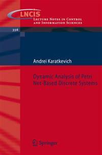 Dynamic Analysis of Petri Net-Based Discrete Systems