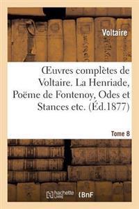 Oeuvres Completes de Voltaire. La Henriade, Poeme de Fontenoy
