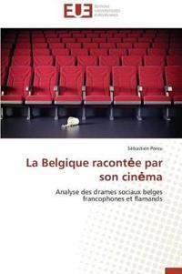 La Belgique Racont E Par Son Cin Ma
