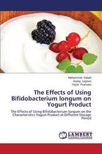 The Effects of Using Bifidobacterium Longum on Yogurt Product