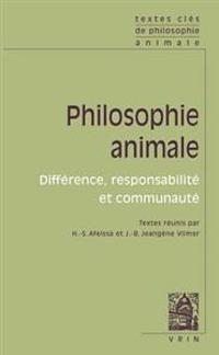 Textes Cles de Philosophie Animale: Difference, Responsabilite Et Communaute