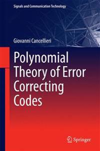 Polynomial Theory of Error-Correcting Codes