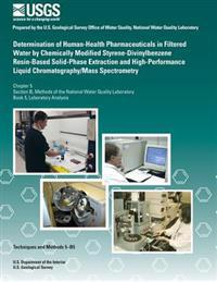 Determination of Human-Health Pharmaceuticals in Filtered Water by Chemically Modified Styrene-Divinylbenzene Resin-Based Solid- Phase Extraction and