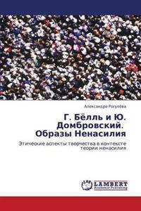 G. Byell' I Yu. Dombrovskiy. Obrazy Nenasiliya