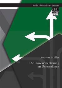 Die Prozessorientierung Im Unternehmen