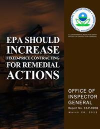 EPA Should Increase Fixed-Price Contracting for Remedial Actions