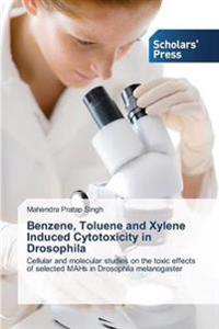 Benzene, Toluene and Xylene Induced Cytotoxicity in Drosophila