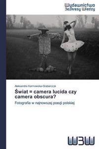 Wiat = Camera Lucida Czy Camera Obscura?