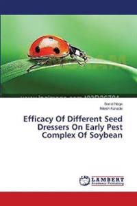 Efficacy of Different Seed Dressers on Early Pest Complex of Soybean