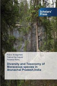 Diversity and Taxonomy of Moraceous Species in Arunachal Pradesh, India