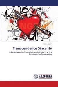 Transcendence Sincerity