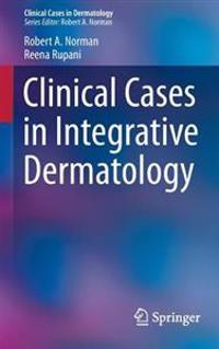Clinical Cases in Integrative Dermatology