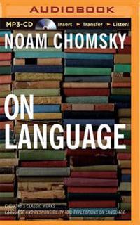 """On Language: Chomsky's Classic Works """"Language and Responsibility"""" and """"Reflections on Language"""""""