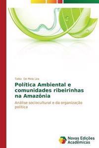 Politica Ambiental E Comunidades Ribeirinhas Na Amazonia
