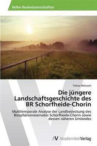 Die Jungere Landschaftsgeschichte Des Br Schorfheide-Chorin