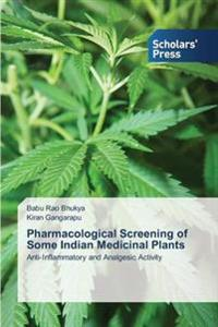 Pharmacological Screening of Some Indian Medicinal Plants