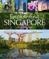 Enchanting Singapore
