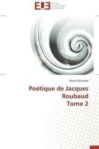 Poetique de Jacques Roubaud Tome 2
