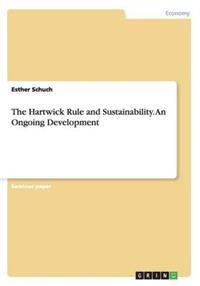 The Hartwick Rule and Sustainability. an Ongoing Development