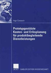 Prototypgestutzte kosten- und erlosplanung fur produktbegleitende dienstleistungen