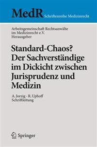 Standard-Chaos? Der Sachverst�ndige Im Dickicht Zwischen Jurisprudenz Und Medizin