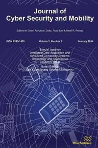 Journal of Cyber Security and Mobility 3-1, Special Issue on Intelligent Data Acquisition and Advanced Computing Systems