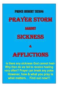 Prayer Storm Against Sickness & Oppression: How to Pray for Healing and Get Result?