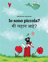 IO Sono Piccola? Mi Lahana Ahe?: Libro Illustrato Per Bambini: Italiano-Marathi (Edizione Bilingue)
