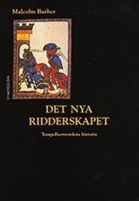 Det nya ridderskapet : Tempelherreordens historia