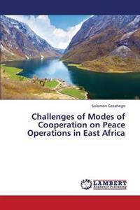 Challenges of Modes of Cooperation on Peace Operations in East Africa