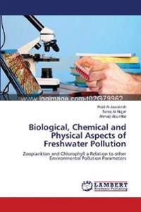Biological, Chemical and Physical Aspects of Freshwater Pollution