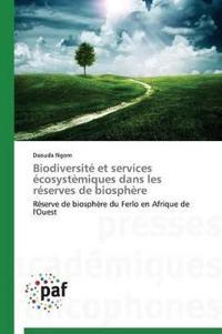 Biodiversit� Et Services �cosyst�miques Dans Les R�serves de Biosph�re