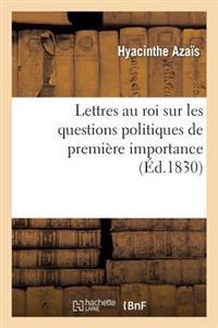 Lettres Au Roi Sur Les Questions Politiques de Premiere Importance