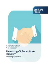 Financing of Sericulture Industry